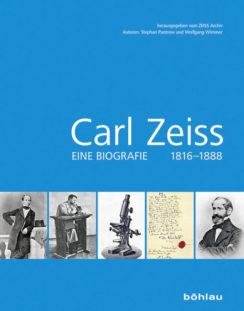 """""""Carl Zeiss. Eine Biografie 1816–1888"""", Böhlau Verlag, 2016"""